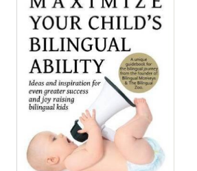 Raise the Odds of Success in Raising Bilingual Children